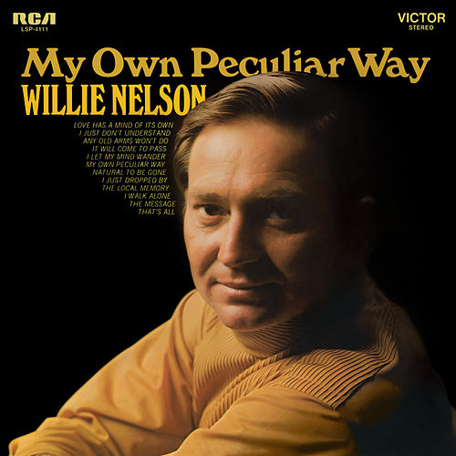 My Own Peculiar Way by Willie Nelson