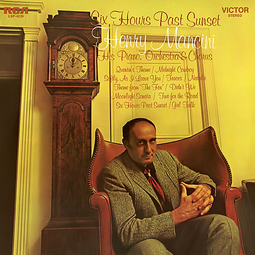 Six Hours Past Sunset by Henry Mancini & His Orchestra