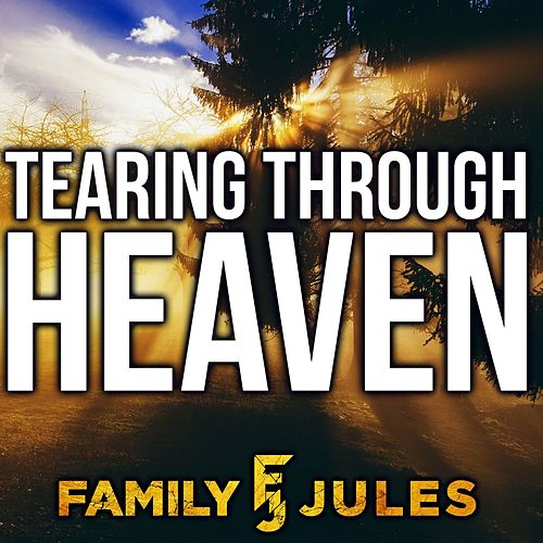 Tearing Through Heaven de FamilyJules