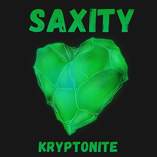 Kryptonite by Saxity