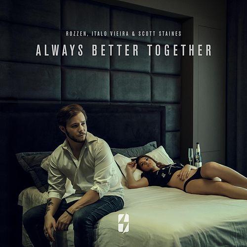 Always Better Together de Rozzen