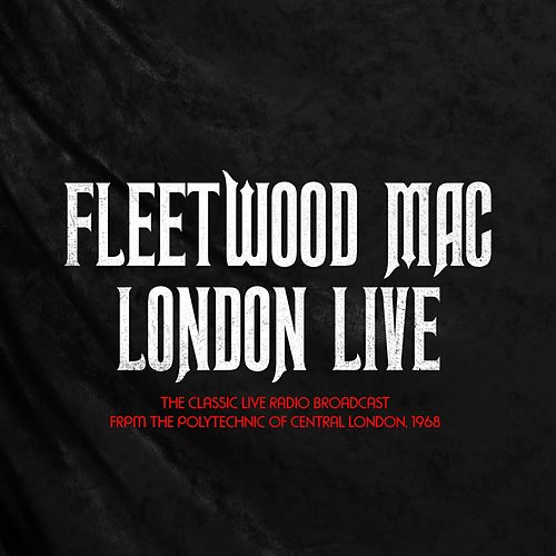 Fleetwood Mac - London Live by Fleetwood Mac