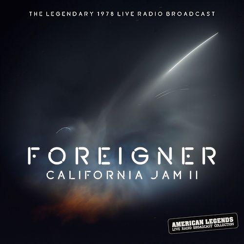 Foreigner - California Jam II de Foreigner