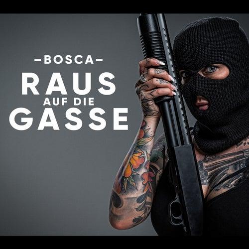 Raus auf die Gasse von Bosca