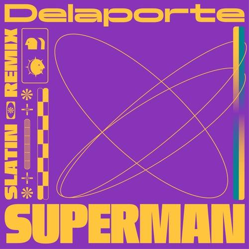 Superman (SLATIN Remix) de Delaporte