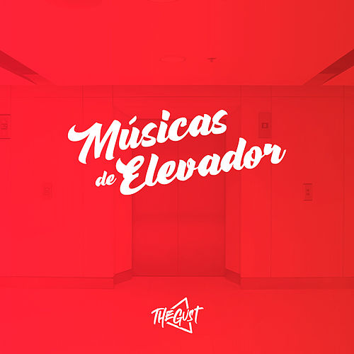 Músicas de Elevador de TheGusT MC's