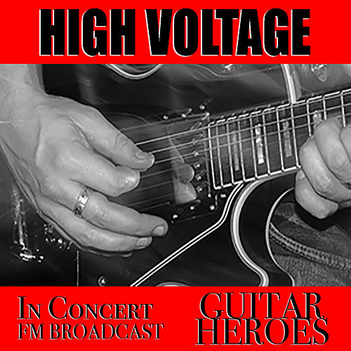 High Voltage In Concert Guitar Heroes FM Broadcast de Various Artists