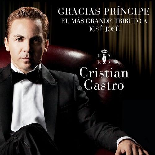 Gracias Príncipe, El Más Grande Tributo A José José de Cristian Castro