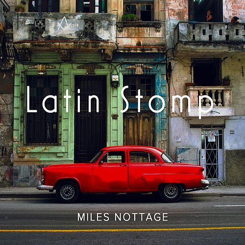 Latin Stomp by Miles Nottage