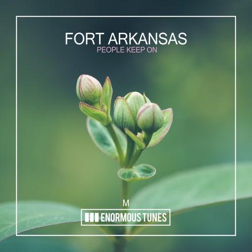 People Keep On by Fort Arkansas