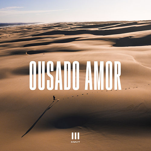 Ousado Amor (Live At Central) by Kingdom Movement