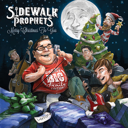 Merry Christmas To You (Great Big Family Edition) by Sidewalk Prophets