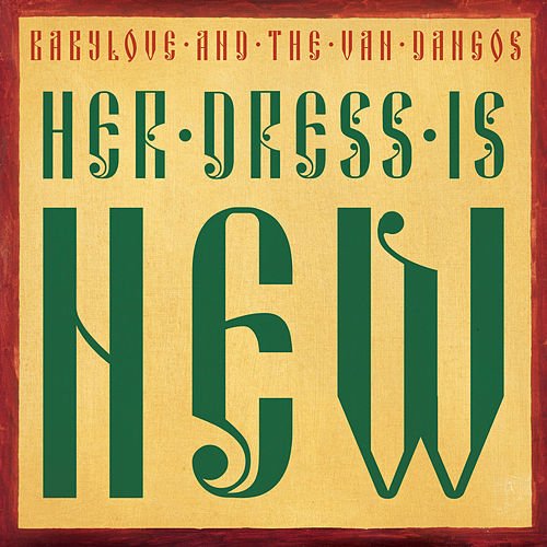 Her Dress Is New by Babylove & The Vandangos
