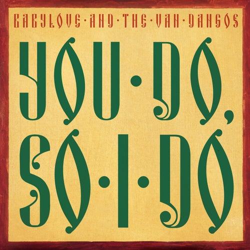 You Do, so I Do by Babylove & The Vandangos