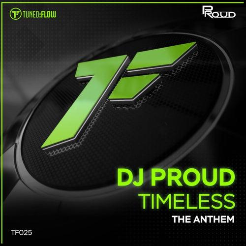 Timeless (The Anthem) by DJ Proud
