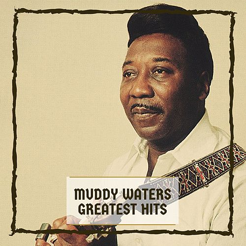 Muddy Water's Hits by Muddy Waters
