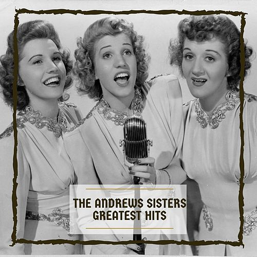 Greatest Hits de The Andrews Sisters