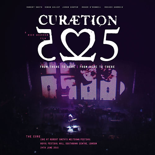 Curaetion-25: From There To Here | From Here To There (Live) von The Cure