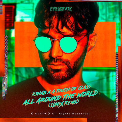 All Around The World (La La La) (LUM!X Remix) by R3HAB