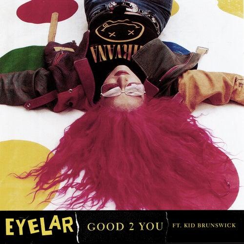 Good 2 You by Eyelar