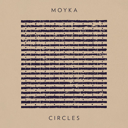 Circles by Moyka