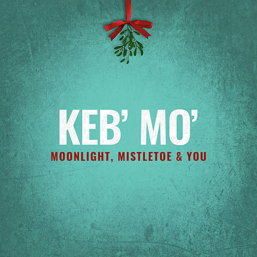 Moonlight, Mistletoe & You von Keb' Mo'