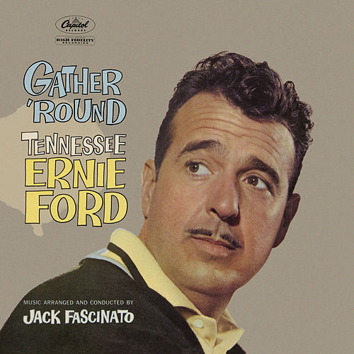 Gather 'Round by Tennessee Ernie Ford
