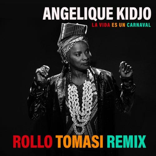 La Vida Es Un Carnaval (Rollo Tomasi Remix) de Angelique Kidjo