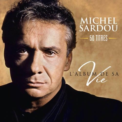 L'album de sa vie 50 titres de Michel Sardou