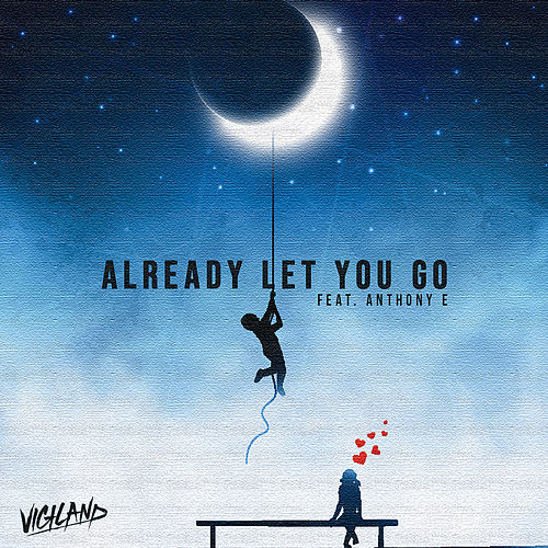 Already Let You Go‬‬‬ de Vigiland