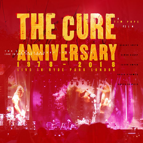 Anniversary: 1978 - 2018 Live In Hyde Park London (Live) de The Cure