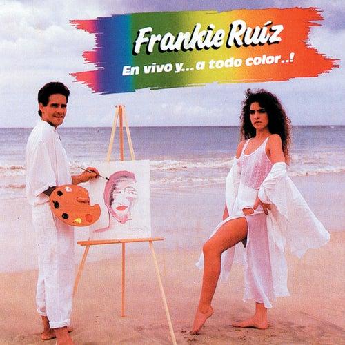 En Vivo Y... A Todo Color..! de Frankie Ruíz