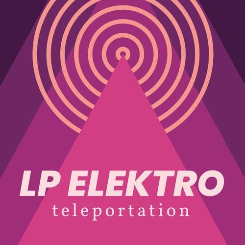 Teleportation by LP Elektro