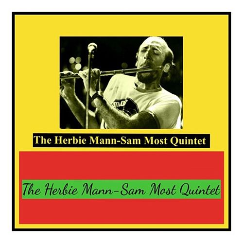 The Herbie Mann-Sam Most Quintet by Herbie Mann