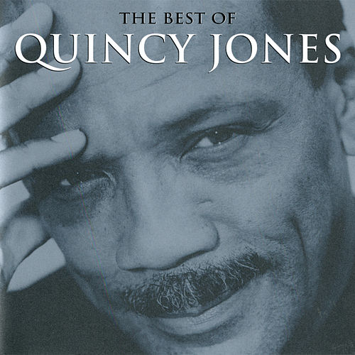 The Best Of Quincy Jones von Quincy Jones