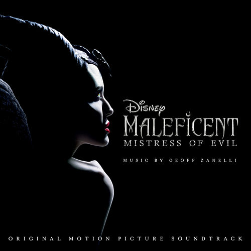 Maleficent: Mistress of Evil (Original Motion Picture Soundtrack) by Geoff Zanelli