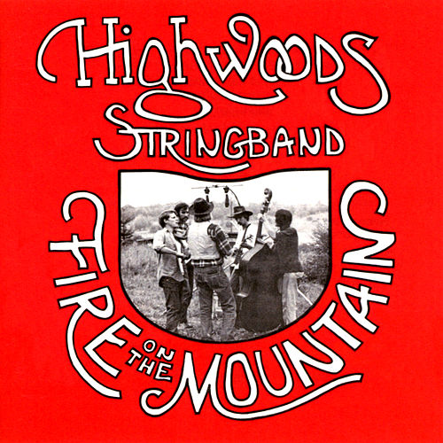 Fire On The Mountain by Highwoods Stringband