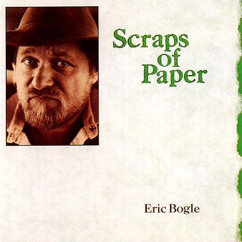 Scraps Of Paper de Eric Bogle