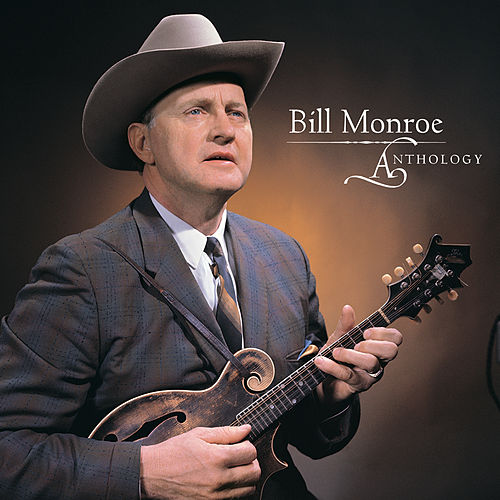 Anthology von Bill Monroe