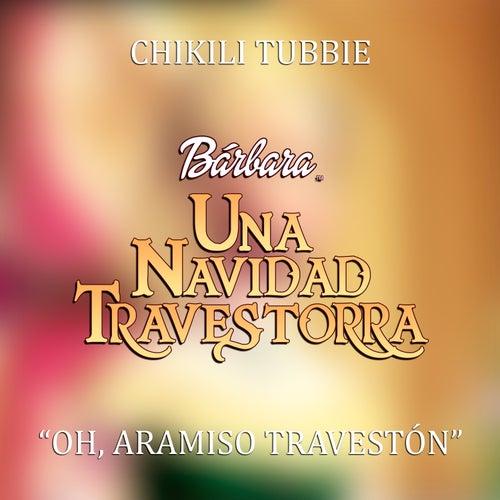 Oh, Aramiso travestón de Chikili Tubbie