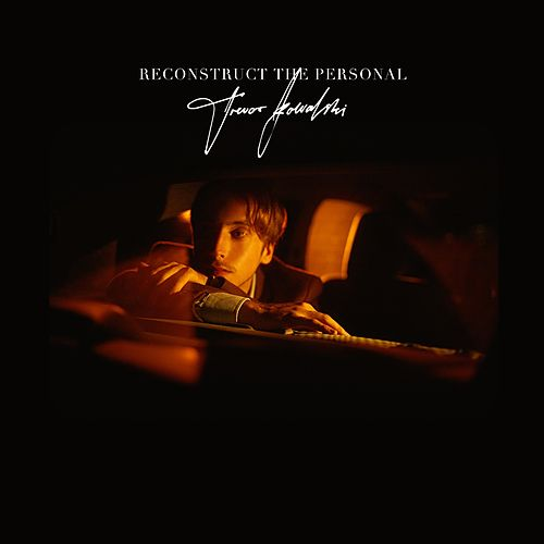 Reconstruct the Personal by Trevor Kowalski
