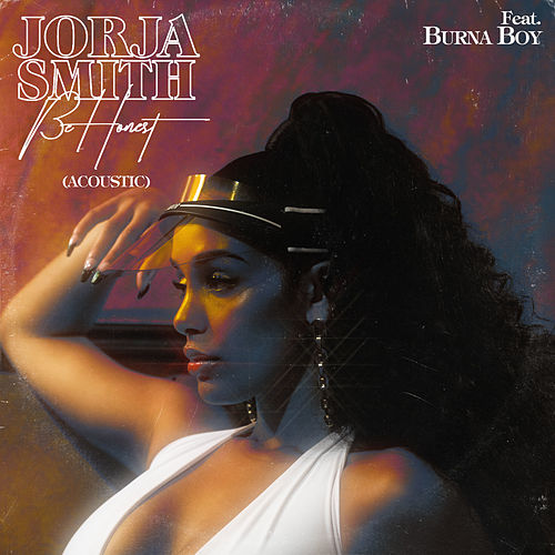 Be Honest (feat. Burna Boy) (Acoustic) by Jorja Smith