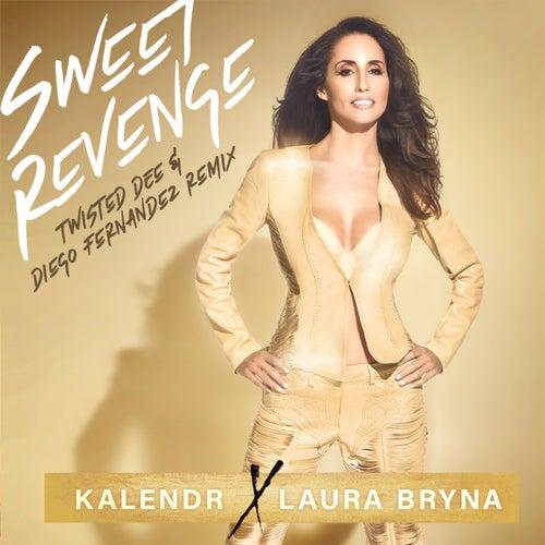 Sweet Revenge (Twisted Dee & Diego Fernandez Remix) by Laura Bryna