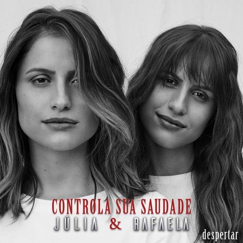 Controla Sua Saudade (Ao Vivo Em São Paulo / 2019) de Júlia & Rafaela