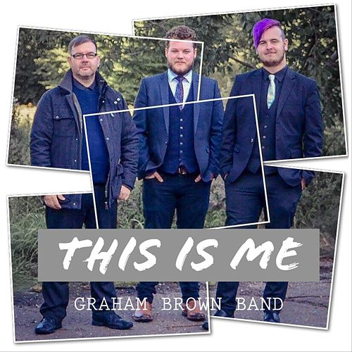 This Is Me by Graham Brown Band