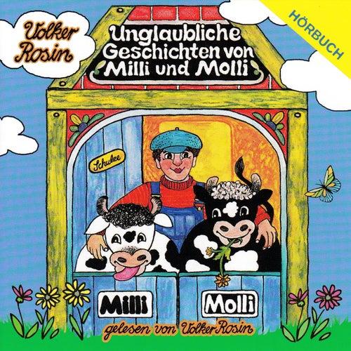 Unglaubliche Geschichten von Milli und Molli von Volker Rosin
