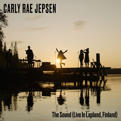 The Sound (Live In Lapland, Finland) de Carly Rae Jepsen