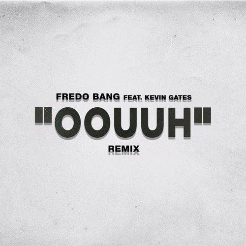 Oouuh (Remix) von Fredo Bang