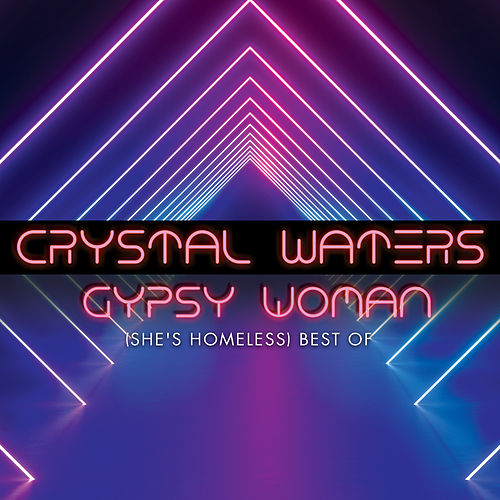 Gypsy Woman (She's Homeless) Best Of de Crystal Waters