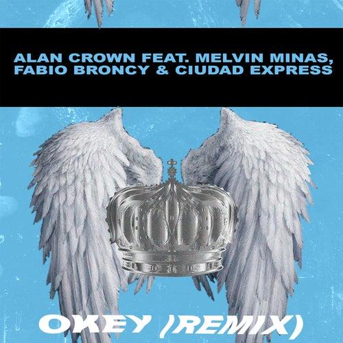 Okey (Remix) [feat. Melvin Minas] by Alan Crown